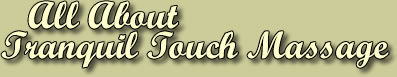 All About Tranquil Touch Massage